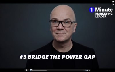 1 Minute Marketing Leader: #03 Bridge the Power Gap