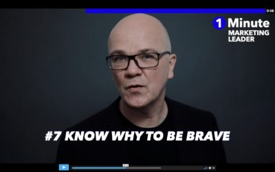 1 Minute Marketing Leader: #07 Know WHY to be brave